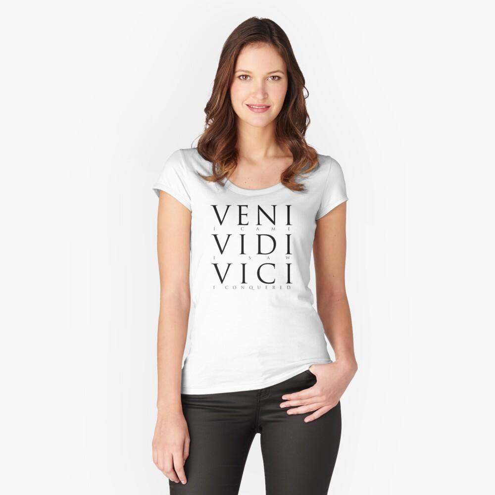 Veni Vidi Vici (I Came I Saw I Conquered) Fitted Scoop T-Shirt