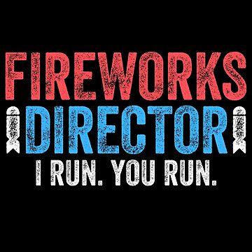 Fireworks Director I Run You Run by deepstone