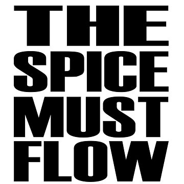 The Spice Must Flow by danscifi