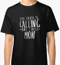 The Grass is Calling and I Must Mow Funny Lawn Care T-Shirt Classic T-Shirt