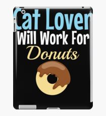 Cat Lover Will work for donuts iPad Case/Skin
