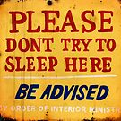Please Don't Try to Sleep Here BE ADVISED by APOFphotography
