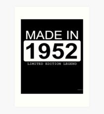 Made In 1952 Limited Edition Legend - Born in 1952  Art Print