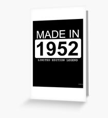 Made In 1952 Limited Edition Legend - Born in 1952  Greeting Card