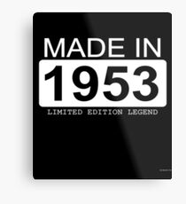 Made In 1953 Limited Edition Legend - Born in 1953  Metal Print