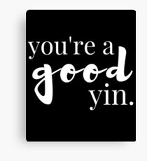 You're a Good Yin - Reminder of How Good We Are in Scottish (Design Day 169) Canvas Print