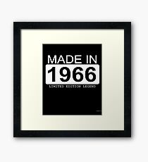 Made In 1966 Limited Edition Legend - Born in 1966  Framed Print