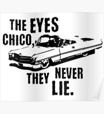 The Eyes Chico They Never Lie Poster