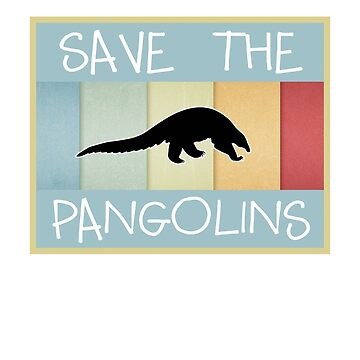Save the Pangolins vintage style by jcaladolopes