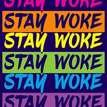 Stay Woke by wearbaer