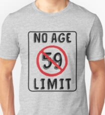 No Age Limit 59th Birthday Gifts Funny B-day for 59 Year Old Unisex T-Shirt