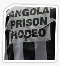 Angola Prison Rodeo distressed rough looking - the wildest show in the South Sticker