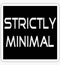 Strictly Minimal Sticker