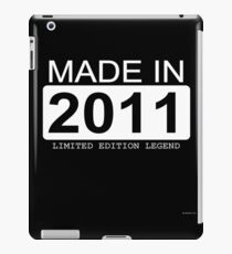 Made In 2011 Limited Edition Legend - Born in 2011  iPad Case/Skin