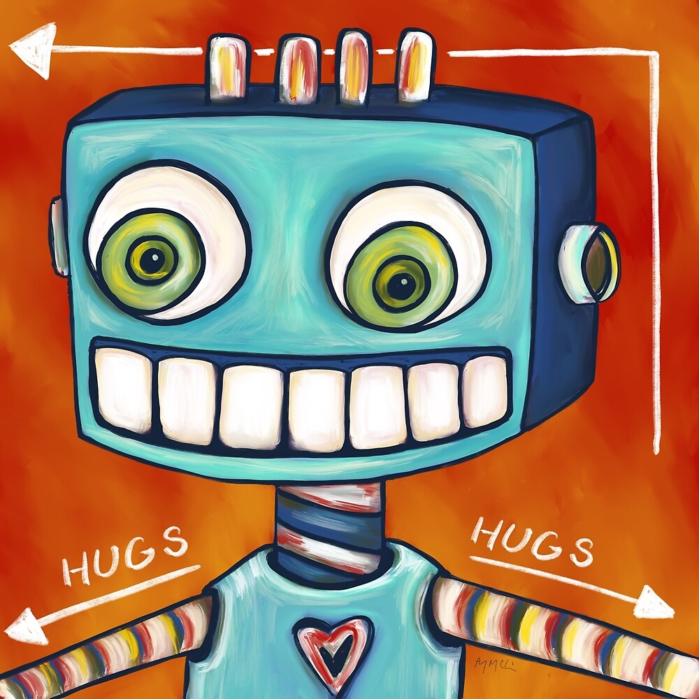 Robot Hugs This Way =====> by Amy McLain