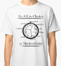 the choice of steins gate  Classic T-Shirt