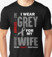 I Wear Grey For My Wife (Brain Cancer Awareness) T-Shirt