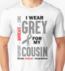 I Wear Grey For My Cousin (Brain Cancer Awareness) Unisex T-Shirt