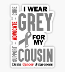 I Wear Grey For My Cousin (Brain Cancer Awareness) Sticker