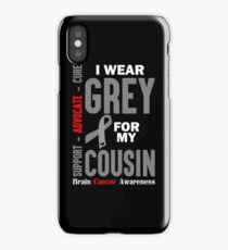 I Wear Grey For My Cousin (Brain Cancer Awareness) iPhone Case/Skin