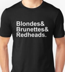 blondes And brunettes and redheads shirt Unisex T-Shirt