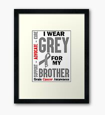 I Wear Grey For My Brother (Brain Cancer Awareness) Framed Print
