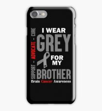 I Wear Grey For My Brother (Brain Cancer Awareness) iPhone Case/Skin