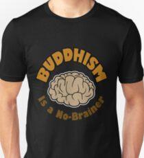 Buddhism is a No-Brainer Unisex T-Shirt