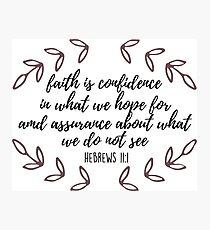Hebrews 11:1 Photographic Print