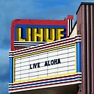 Live Aloha, Lihue Theater, Kauai by Catherine Sherman