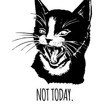 Cat Not Today Shirt Black by EngineJuan