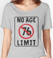 No Age Limit 76th Birthday Gifts Funny B Day For 76 Year Old Womens Relaxed