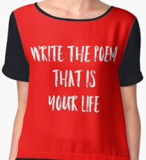 Write The Poem That Is Your Life Chiffon Top
