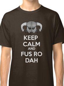 Keep Fus Ro Dah Classic T-Shirt