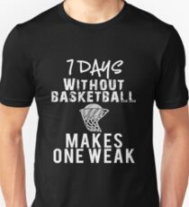 Funny 7 days without basketball makes one week Unisex T-Shirt