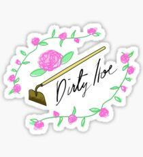 Dirty Hoe Sticker