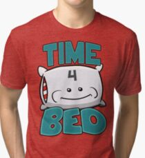 Time 4 Bed! Tri-blend T-Shirt