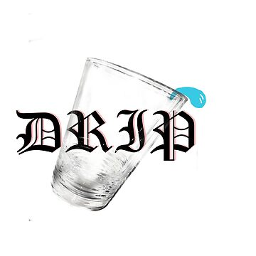Drip Drip by oneofakxnd