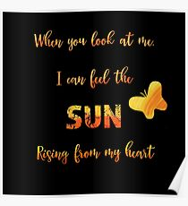 Sun rising in my heart - love quote Poster
