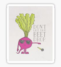Don't Let the Beet Drop! Sticker