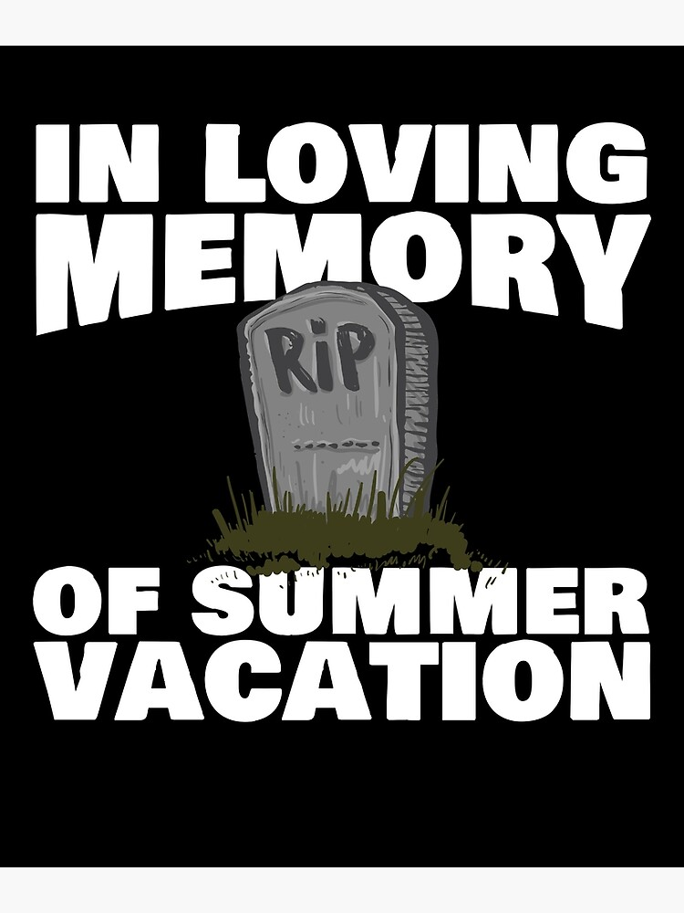 Teacher In Loving Memory Of Summer Vacation | Poster