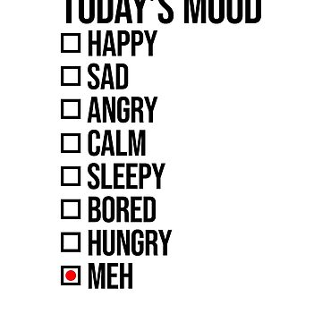 Today's mood: meh by lemontee