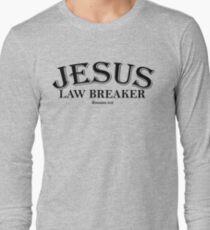 Jesus Law Breaker Long Sleeve T-Shirt