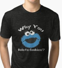 Why You? Delete Cookies Tri-blend T-Shirt