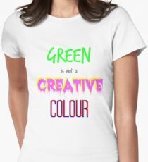 Green is not a creative colour Women's Fitted T-Shirt
