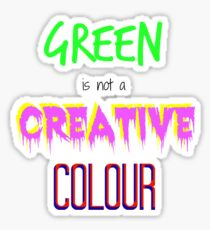 Green is not a creative colour Sticker