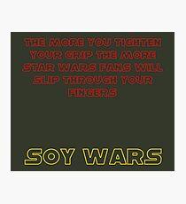 Soy Wars Grip on Fandom Photographic Print
