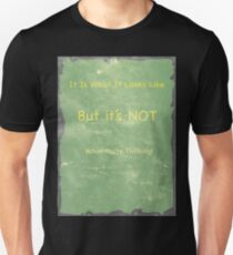 It Is What It Looks Like Unisex T-Shirt