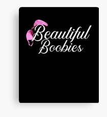 Beautiful Boobies Breast Cancer Awareness Sister T Shirt Canvas Print