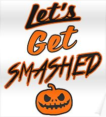 LET'S GET SMASHED - HALLOWEEN DESIGN Poster